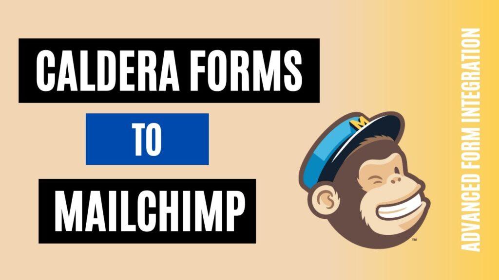 How to integrate Caldera Forms to Mailchimp