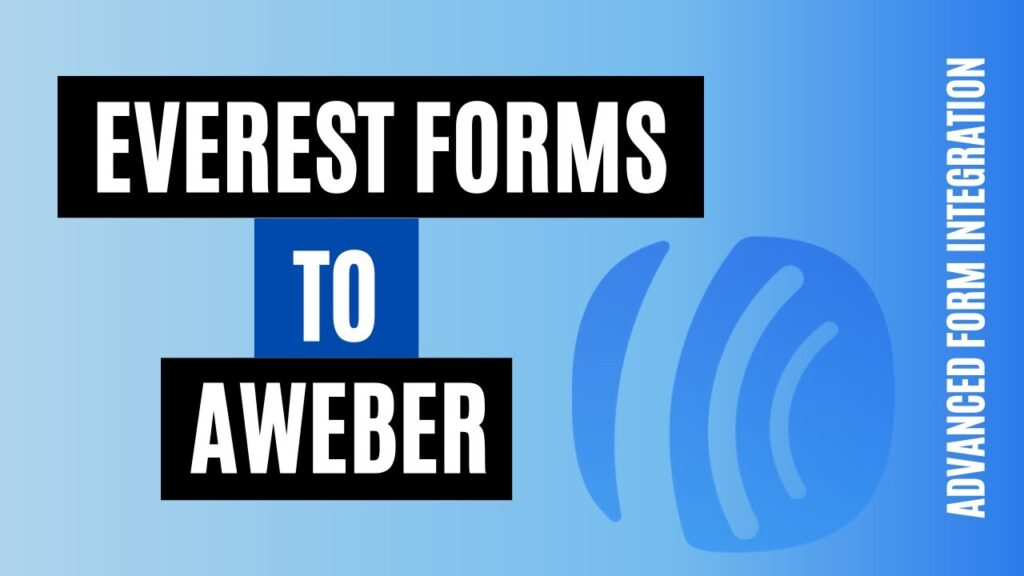 How to integrate Everest Forms to AWeber Easily