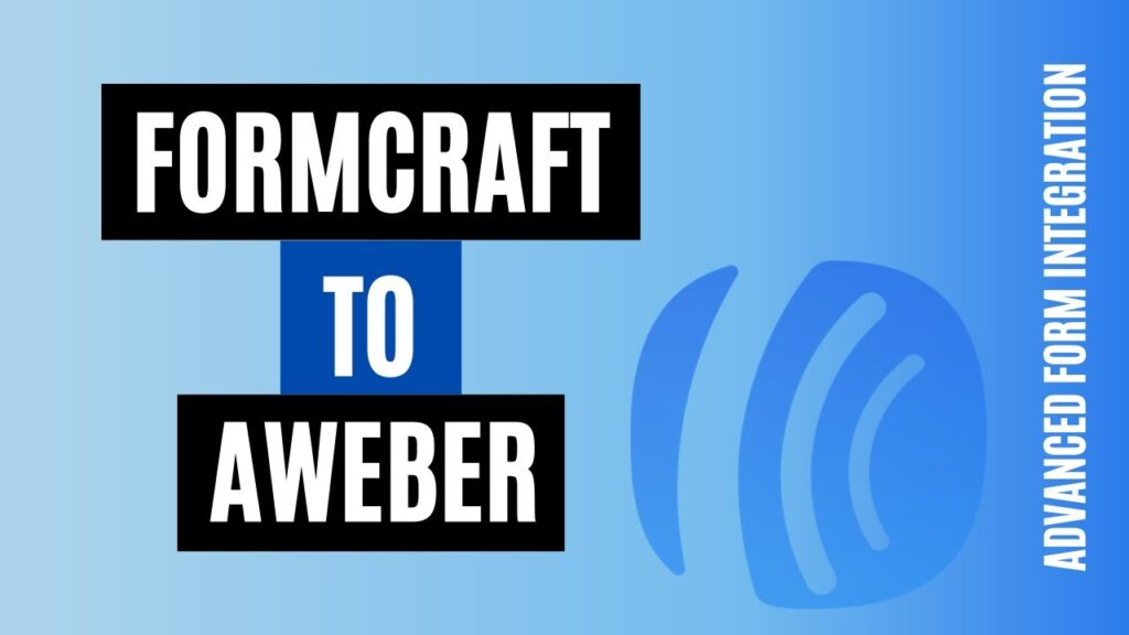 How to integrate FormCraft to AWeber Quickly