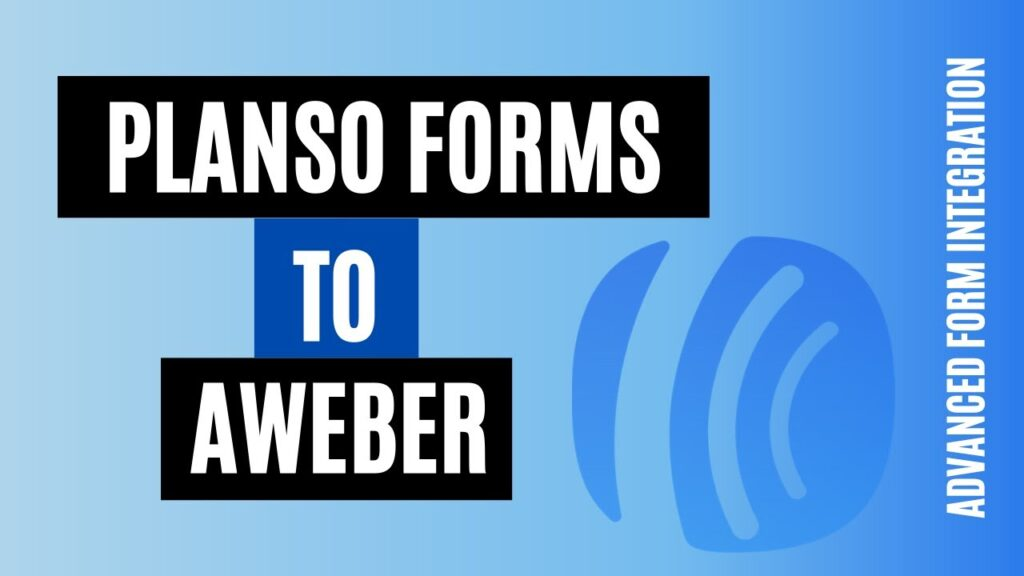 How to integrate PlanSo Forms to AWeber Easily