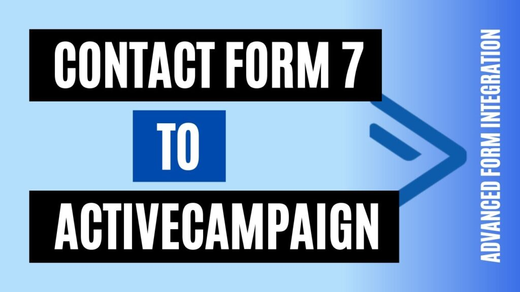 How to integrate Contact Form 7 to ActiveCampaign Quickly
