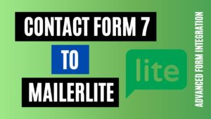 How to integrate Contact Form 7 to MailerLite Easily