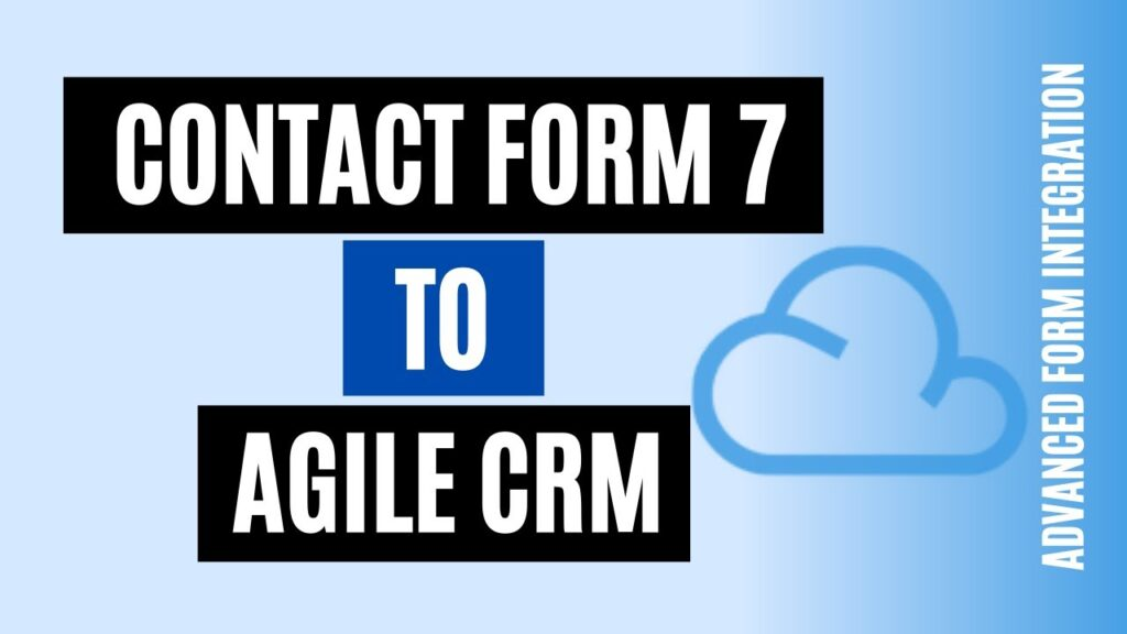 How to integrate Contact Form 7 with Agile CRM Quickly