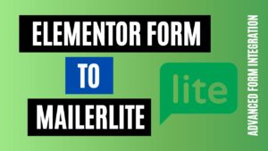 How to integrate Elementor Form to MailerLite Quickly
