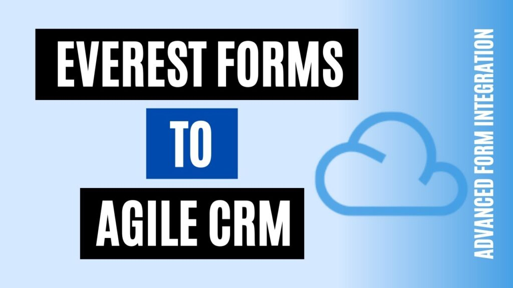 How to integrate Everest Forms to Agile CRM Easily