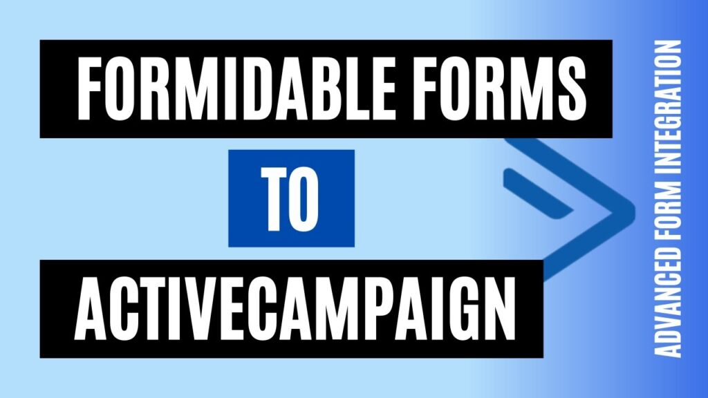 How to integrate Formidable Forms to ActiveCampaign Easily