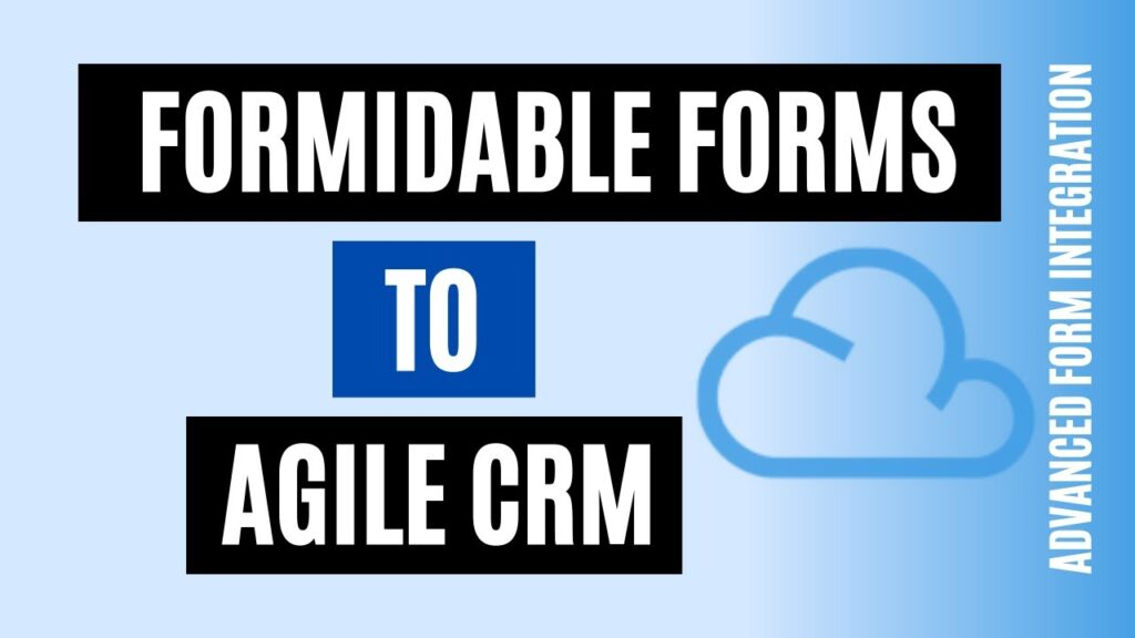 How to integrate Formidable Forms to Agile CRM Easily
