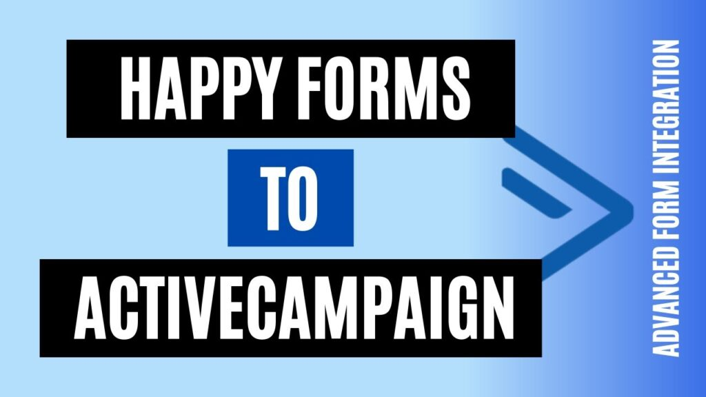 How to integrate Happy Forms to ActiveCampaign Quickly