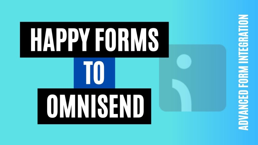 How to integrate Happy Forms to Omnisend Easily