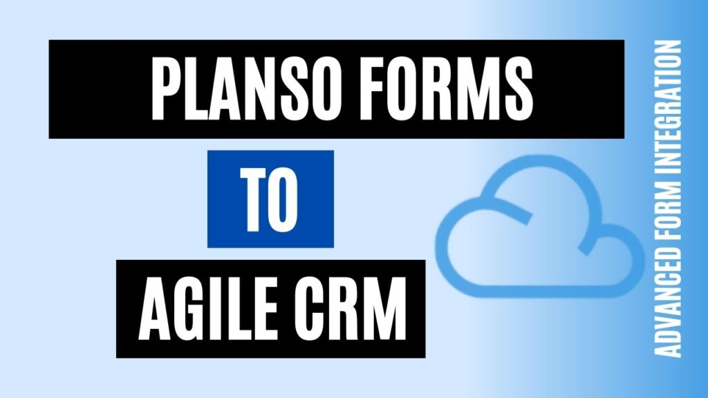How to integrate PlanSo Forms to Agile CRM Easily