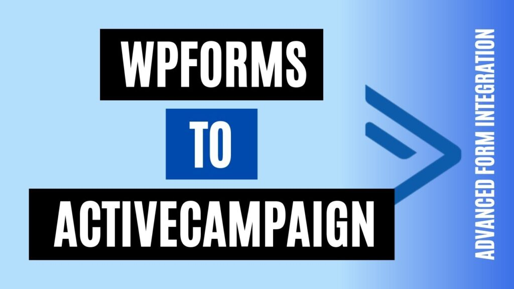 How to integrate WPForms to ActiveCampaign Easily