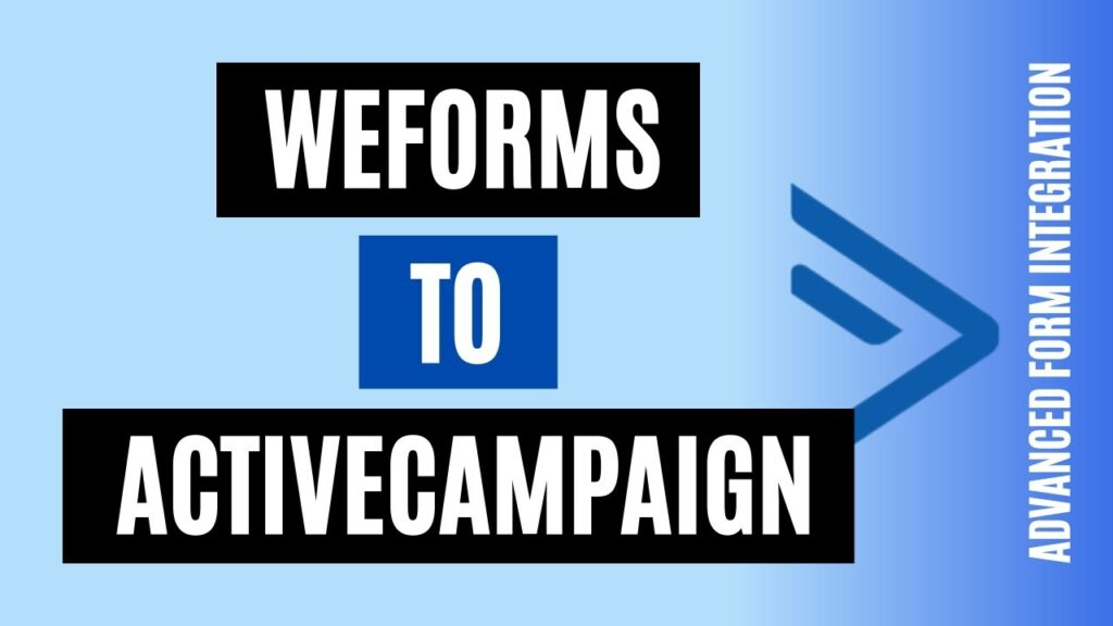 How to integrate weForms to ActiveCampaign Efficiently