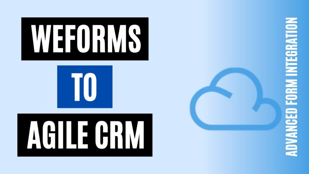 How to integrate weForms to Agile CRM Easily