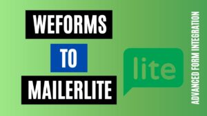 How to integrate weForms to MailerLite Easily