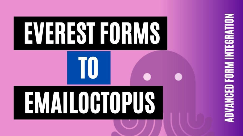 How to Integrate Everest Forms to EmailOctopus
