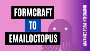How to integrate FormCraft to EmailOctopus Easily