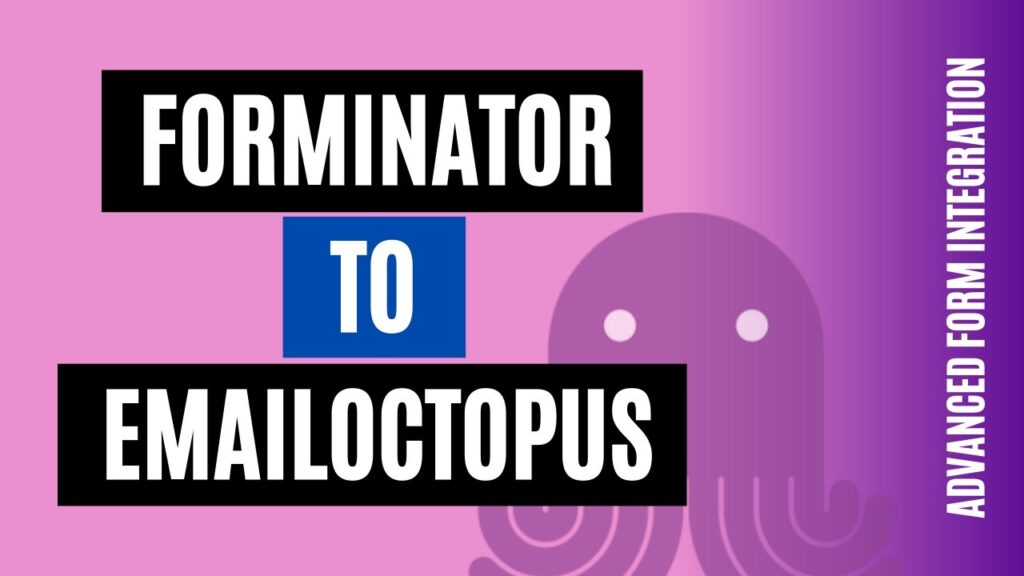 How to integrate Forminator to EmailOctopus Easily