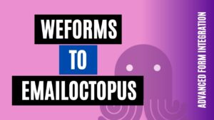 How to integrate weForms to EmailOctopus Easily